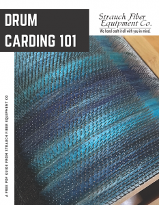 Drum Carding 101: A Free Guide to Choosing & Using a Strauch Drum Carder
